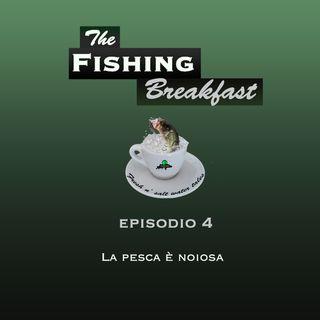 EP.4 La pesca è noiosa