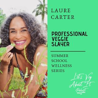 Professional Veggie Slayer- Laure Carter: Ayurvedic Life Coach