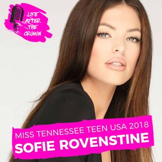 100th EPISODE!!! Miss Tennessee Teen USA 2018 Sofie Rovenstine - How she landed the Victoria's Secret Fashion show, the ugly side of modelin