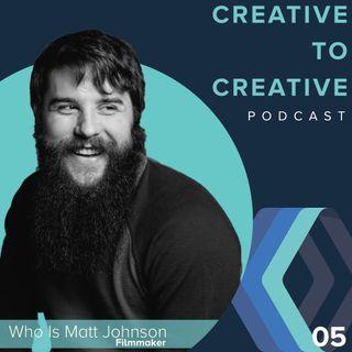 005-Who is Matt Johnson - Creative To Creative