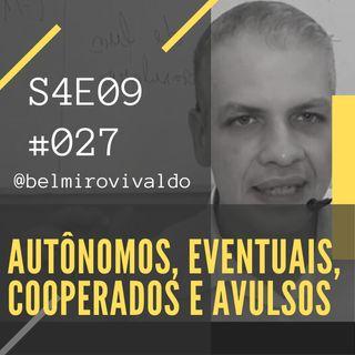 #027 | S04E09 | Autônomos, Eventuais, Cooperados e Avulsos