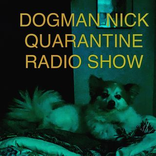 DOGMAN NICK'S QUARANTINE PIRATE RADIO SHOW #7 (MDFAYP EP. 119)