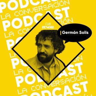 Germán Solís y #CharlasdeCine