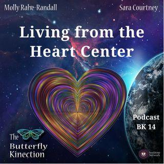 BK14: Living from the Heart Center