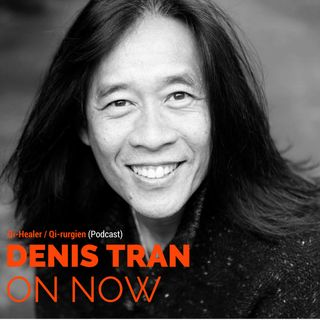 Podcast Denis Tran On Now
