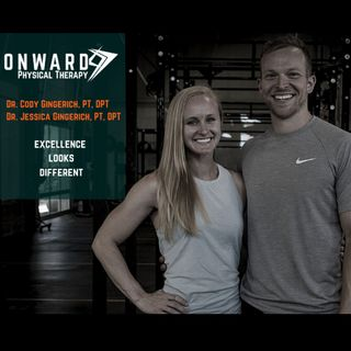 Ep. 11 - Cody & Jess Gingerich - Onward Physical Therapy