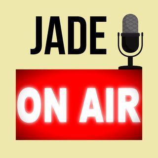 Episode 2 - Jade On Air - August 20, 2019.