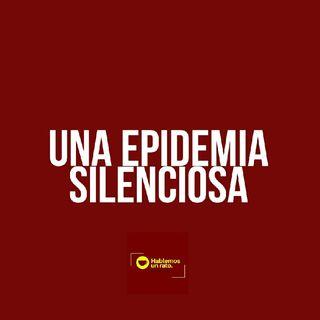 Un epidemia silenciosa