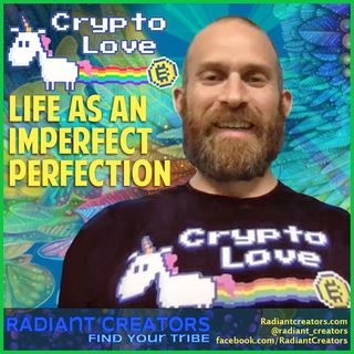 Radiant Creators Interview with Crypto Love - Life As An Imperfect Perfection