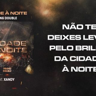 YOUNG DOUBLE - Cidade À Noite feat Xandy  simbo music