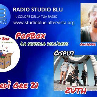 PopBox: La scatola dell'arte con Giuseppe Spataro ospite la band ZUTH - ON AIR