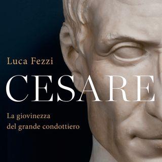 """Luca Fezzi """"Cesare"""""""