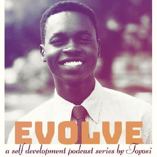 Episode 1 - Evolve (Introduction/what you can start/stop doing.)