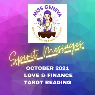 Miss Geneva Tells All- October  2021 Tarot Reading