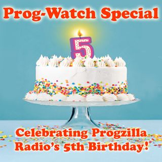 Special Program - Celebrating Progzilla Radio's 5th Birthday