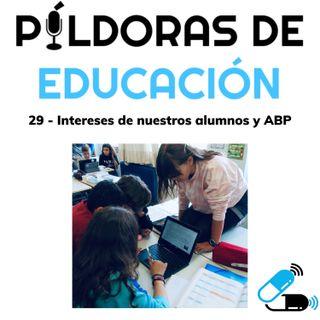 PDE 29- Intereses de nuestros alumnos y ABP
