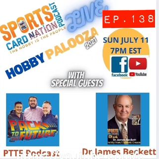 Ep.138 HobbyPalooza Live Episode(7/11) with Pack to the Future Pod & Dr.Beckett