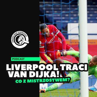 Co dla Liverpoolu oznacza strata Van Dijka?