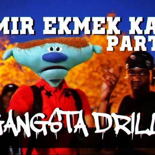 Gangsta Drill Part 7