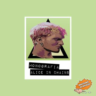 Puntata 68 - Monografia Alice In Chains