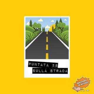 Puntata 58 - Top 5 - Sulla strada