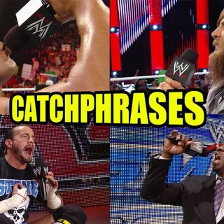 Episode 109 - Wrestling Catchphrases