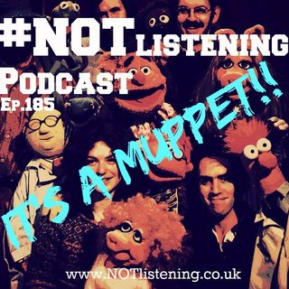 Ep.185 - It's a MUPPET!!