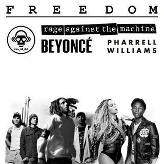 Kill_mR_DJ - Freedom (Rage Against the Machine VS Beyonce VS Pharrell)