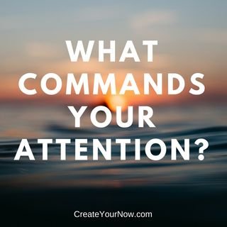 1002 What Commands Your Attention?