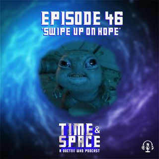 Episode 46 - Swipe Up on Hope