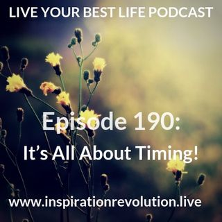 Ep 190 - It's All About Timing