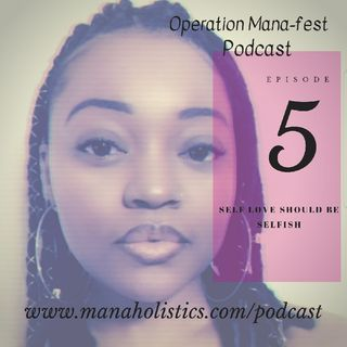 Episode 5: Self Love Should Be Selfish: