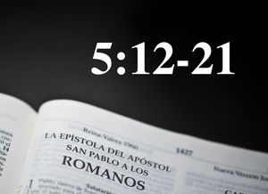Romanos 5:12-21 - El Evangelio según Pablo - Audio