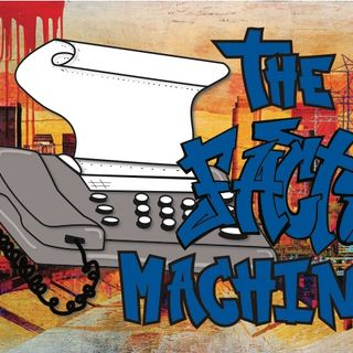 The Facts Machine Radio 9/18/2018