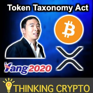 Token Taxonomy Act - Presidential Candidate Andrew Yang Crypto - IMF Bitcoin Crypto Lunch - China Renminbi Crypto