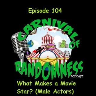 Episode 104 - What Makes a Movie Star? (Male Actors)