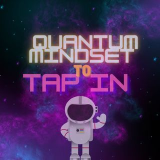 Quantum Mindset to Tap In ft. Joey Fox