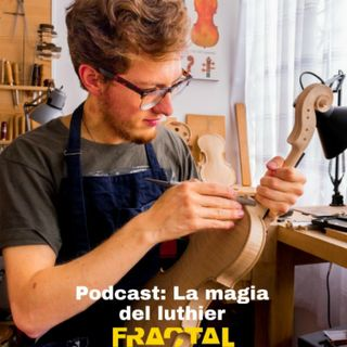 Podcast: La magia del luthier