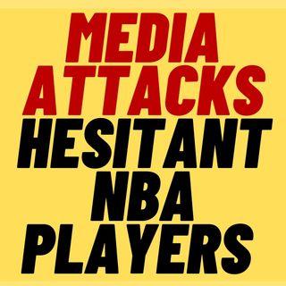MEDIA ATTACKS NBA Players Over Jab Hesitancy