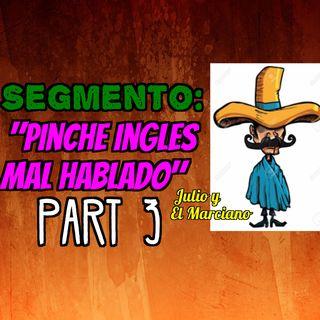 Segmento: Pinche ingles mal hablado parte 3