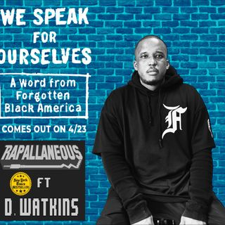 Rapallaneous Interviews 7 (Featuring Journalist & NYT Bestseller D. Watkins)