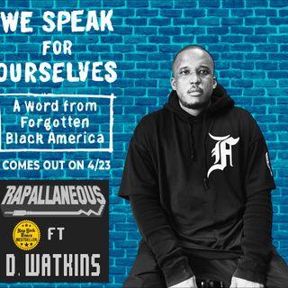 Rapallaneous Interviews 7 (Featuring Journalist & NYT Bestseller D. Watkins)