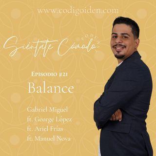 Episodio # 21 (ST) : Balance (Ft. El Confesionario Podcast y George Lopez)