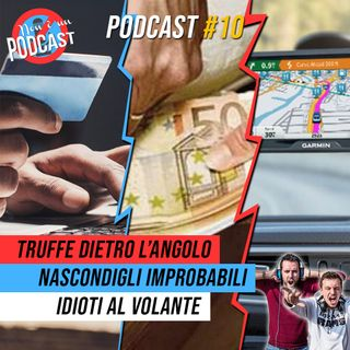 Podcast #10 - E' TUTTA UNA TRUFFA