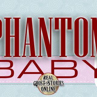 Phantom Baby | Haunted, Paranormal, Supernatural
