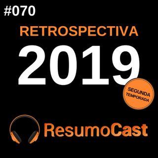 T2#070 Retrospectiva 2019 | ResumoCast