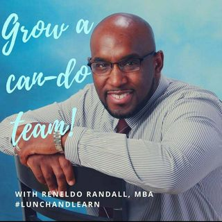Grown a Can-Do #Team ! BlackBRAND's Lunch and Learn with Reneldo Randall