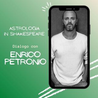 Astrologia in Shakespeare: Enrico Petronio ospite - Prove Generali Podcast