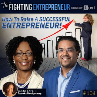 How to Raise your Kids to THINK like an Entrepreneur - Feat. Tameka Montgomery