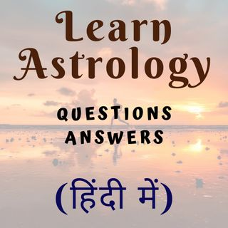 Astrology Questions Answers (In Hindi) Part 1